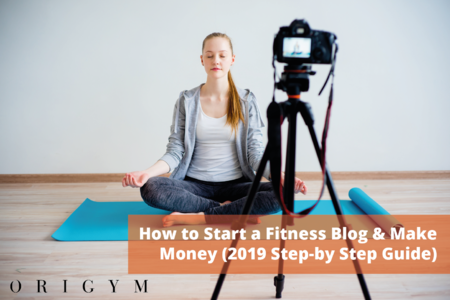 How to Start a Fitness Blog (2019 Step-by Step Guide)