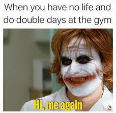 Fitness memes: double days at the gym meme