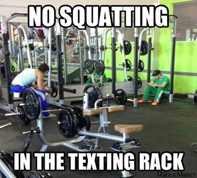 Fitness memes: no squatting in the texting rack