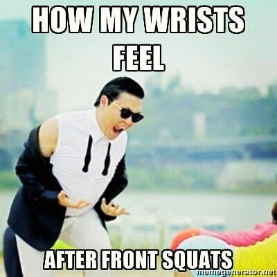 fitness memes: how my wrists feel after front squats