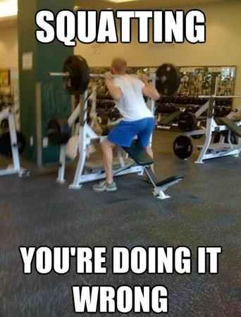 fitness memes: squatting, you're doing it wrong