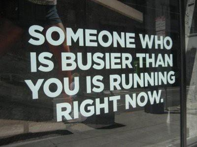 fitness memes: someone who is busier than you is running right now