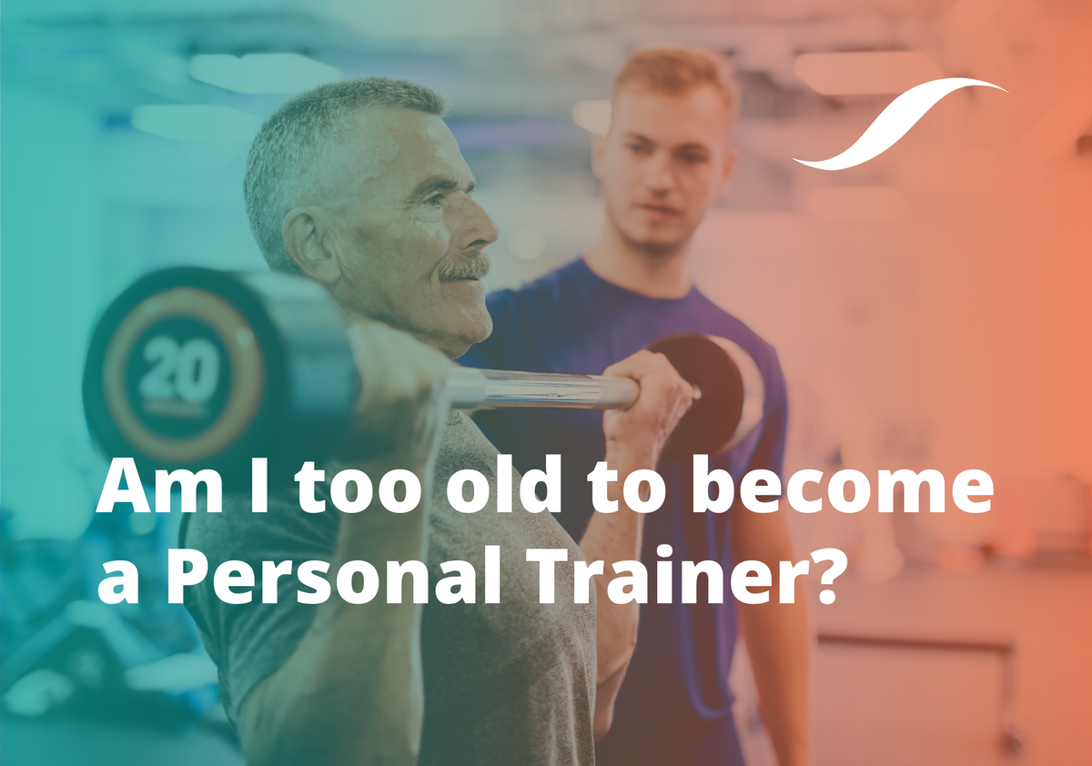 Am I Too Old To Become A Personal Trainer Origym